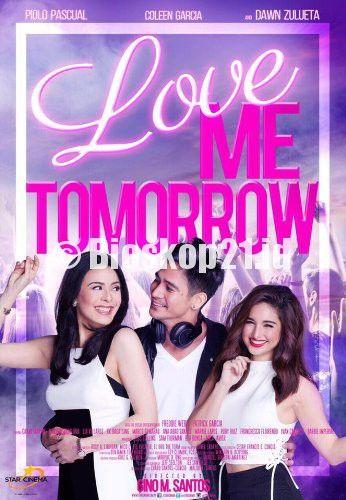 watch movie Love Me Tomorrow (2016) online - http://bioskop21.id/film/love-me-tomorrow-2016