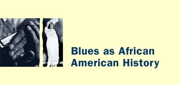 Blues as African American History