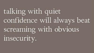 quiet confidence.