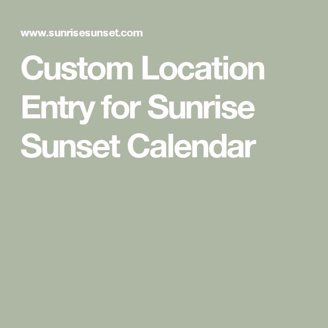Custom Location Entry for Sunrise Sunset Calendar