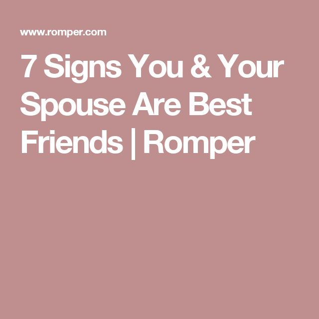 7 Signs You & Your Spouse Are Best Friends | Romper