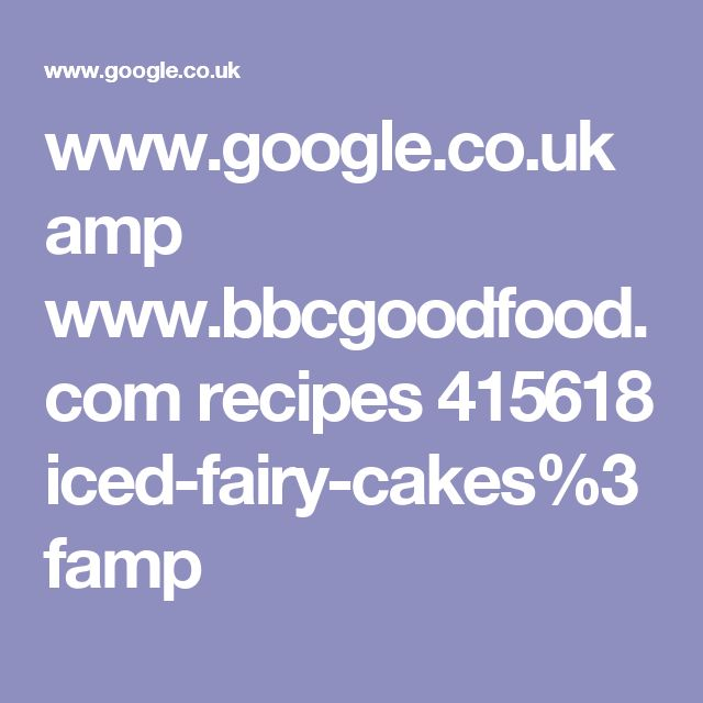 www.google.co.uk amp www.bbcgoodfood.com recipes 415618 iced-fairy-cakes%3famp