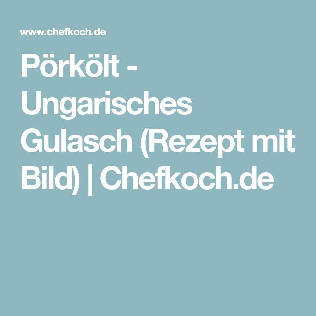 Pörkölt - Ungarisches Gulasch (Rezept mit Bild) | Chefkoch.de