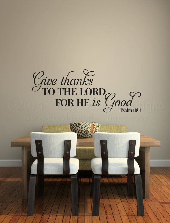 Give Thanks He Is Good Psalm 1181 Christian Vinyl Wall Decal Or Quote For Your Kitchen 005VDBKD