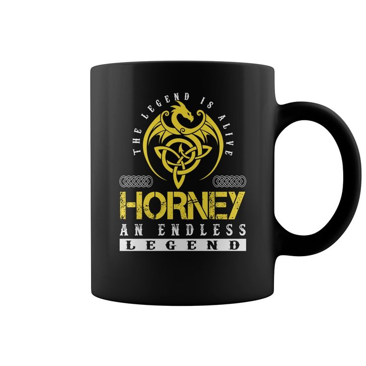 The Legend is Alive HORNEY An Endless Legend Name Mugs #Horney