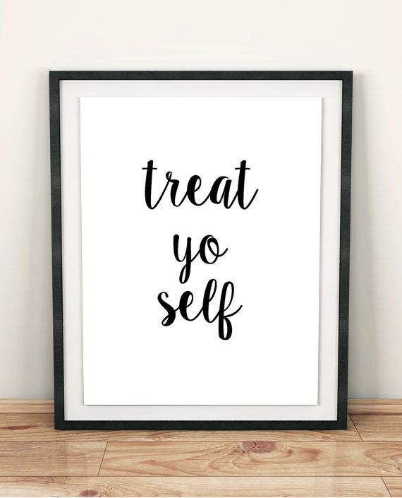 treat yo self Self care Self Love Acceptance  self love love  self acceptance Treat Yo Self print Wisdom prints wisdom quotes wisdom  art