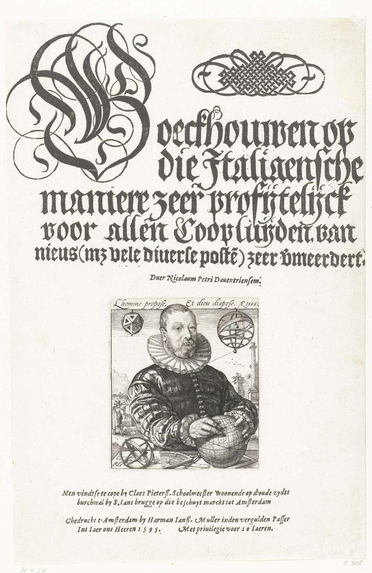Hendrick Goltzius   Portret van Nicolaus Petri van Deventer, Hendrick Goltzius, 1595   Portret van Nicolaus Petri van Deventer, rekenmeester en astronoom in Amsterdam. Portret ten halven lijve, achter een tafel waarop mathematische en astronomische instrumenten: globe, hemelsfeer, astrolabium, passer. Links van zijn hoofd een geometrisch figuur, rechts een hemelsfeer. Man links op de achtergrond richt een meetinstrument op de obelisk rechts op de achtergrond. De prent is hier gebruikt voor…
