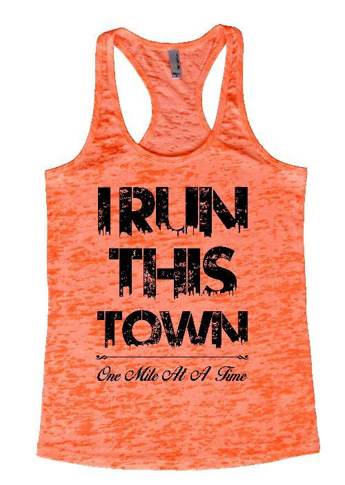 """Womens Tank Top """"I Run This Town One Mile At A Time"""" 1064 Womens Funny Burnout Style Workout Tank Top, Yoga Tank Top, Funny I Run This Town One Mile At A Time Top"""