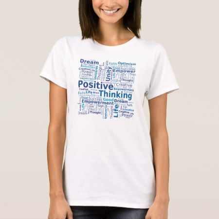 Positive Thinking Word Cloud - Blue Colors T-Shirt - click/tap to personalize and buy