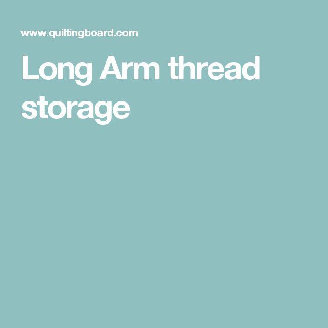 Long Arm thread storage