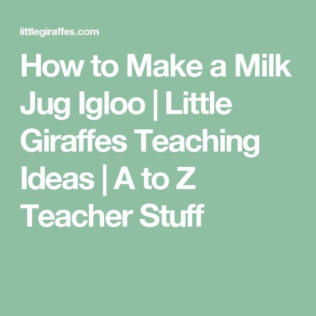 How to Make a Milk Jug Igloo | Little Giraffes Teaching Ideas | A to Z Teacher Stuff