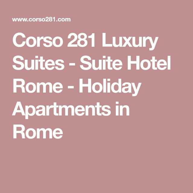 Corso 281 Luxury Suites - Suite Hotel Rome - Holiday Apartments in Rome