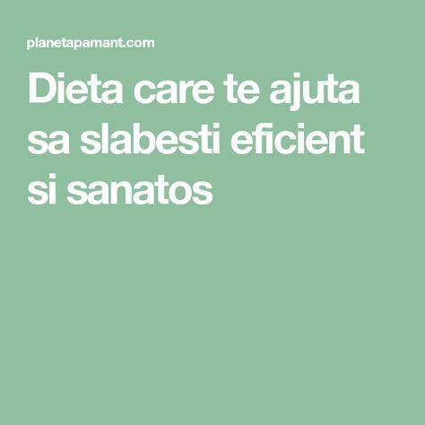 Dieta care te ajuta sa slabesti eficient si sanatos