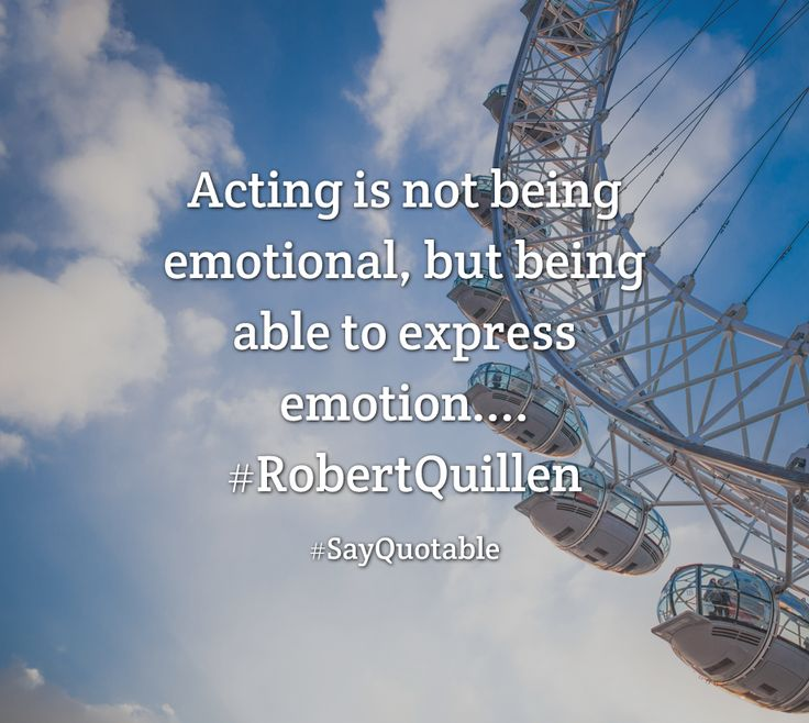 Quotes about Acting is not being emotional, but being able to express emotion.... #RobertQuillen   with images background, share as cover photos, profile pictures on WhatsApp, Facebook and Instagram or HD wallpaper - Best quotes