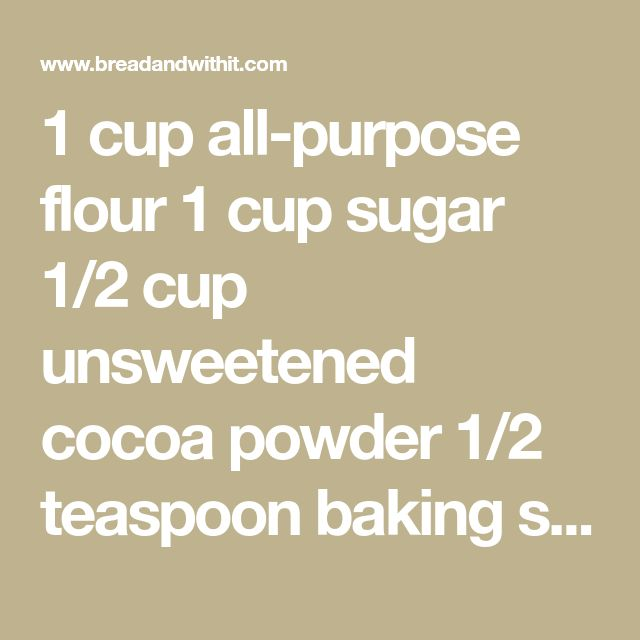 1 cup all-purpose flour 1 cup sugar 1/2 cup unsweetened cocoa powder 1/2 teaspoon baking soda 1/4 teaspoon baking powder 1/4 teaspoon salt 3/4 cup milk 1/3 cup cooking oil 1 teaspoon vanilla 1 egg 1 recipe Butter Frosting