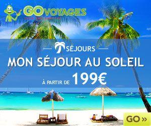 Go Voyages – Sejour au soleil apd 199 euros!