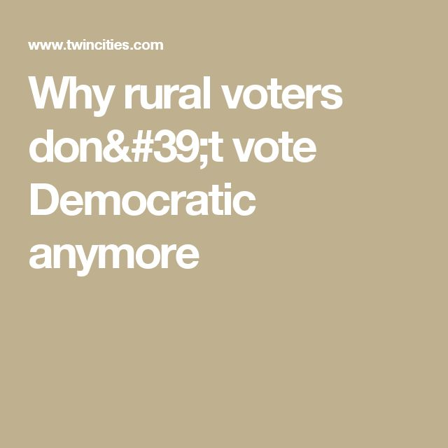 Why rural voters don't vote Democratic anymore