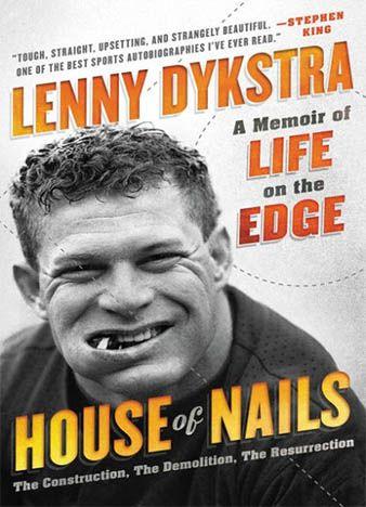 HOUSE OF NAILS by Lenny Dykstra
