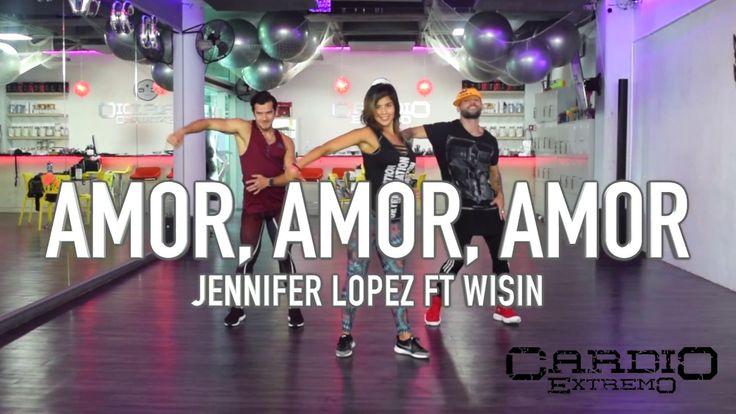 Amor, Amor, Amor   Jennifer Lopez ft Wisin by Cesar James Coreo Zumba Ca...