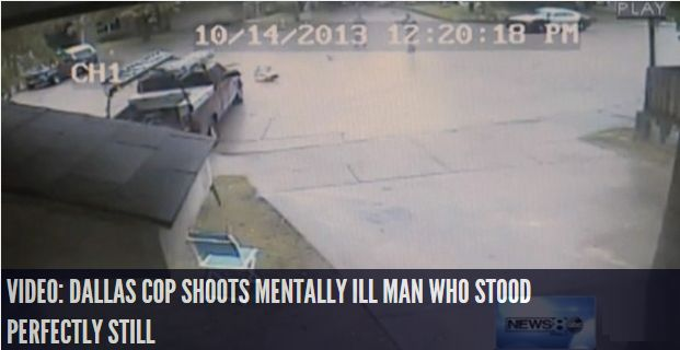 Video: Dallas Cop Shoots Mentally Ill Man Who Stood Perfectly Still INFOWARS.COM BECAUSE THERE'S A WAR ON FOR YOUR MIND