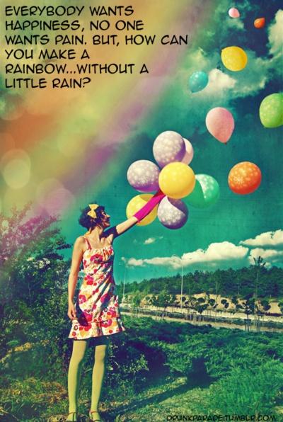 Rainbow...luv this.. so true!