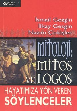 mitoloji mitos ve logos hayatimiza yon veren soylenceler - ismail gezgin - guncel yayincilik http://www.idefix.com/kitap/mitoloji-mitos-ve-logos-hayatimiza-yon-veren-soylenceler-ismail-gezgin/tanim.asp?sid=IIIZUJGQHM7MN51GUSF7