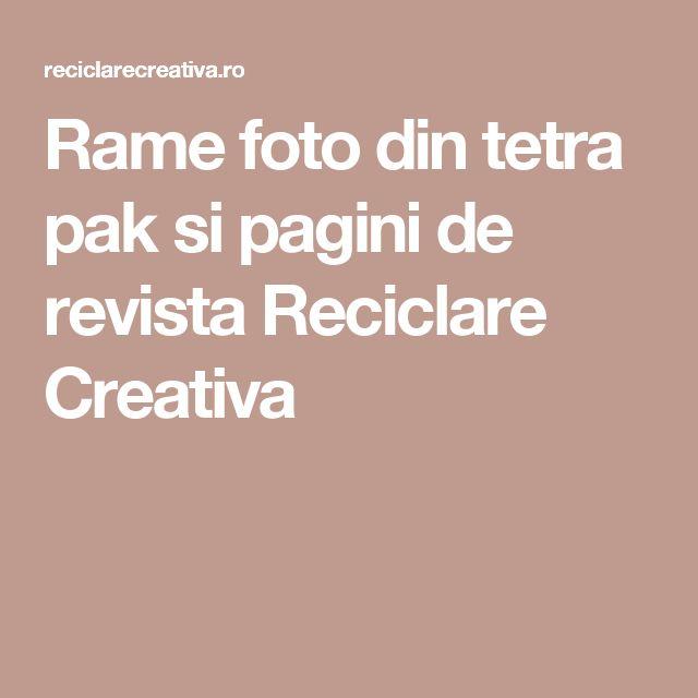Rame foto din tetra pak si pagini de revista Reciclare Creativa