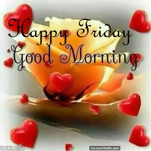 Good Morning My Love Happy Friday : Best images about happy friday quotes on pinterest
