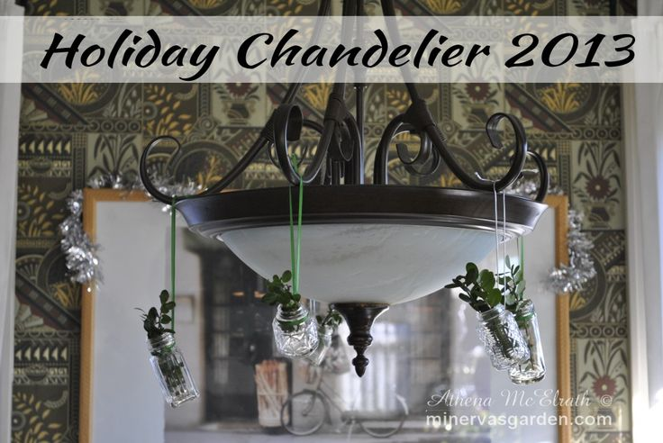 Minerva's Garden:  Holiday Chandelier 2013