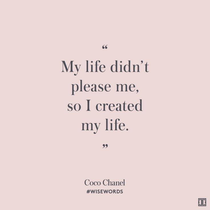 """My life didn't please me, so I created my life."" — Coco Chanel #WiseWords"