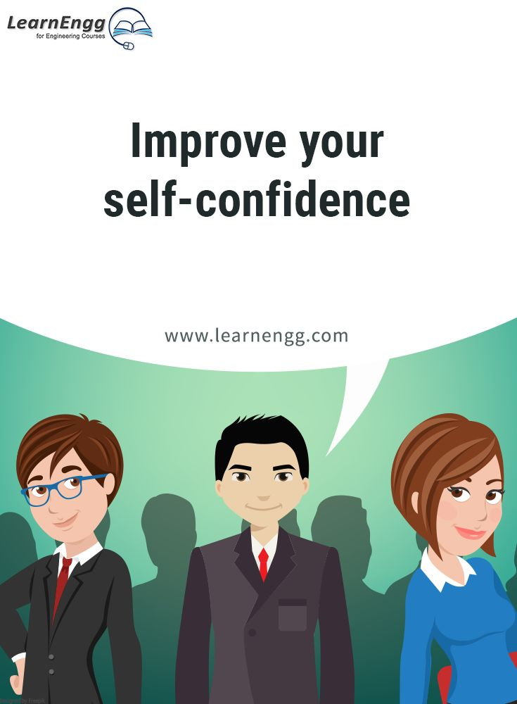 """Improve your self-confidence. To know more, read our blog post """"How to Increase Your Employability: Tips for Engineering students"""" [Click on the image] #learnengg #engineering #skills"""