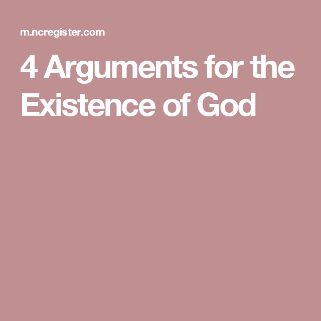 arguments for the existence for god I think many arguments for the existence of a god depend on the insufficiencies of human cognition i readily grant that we have cognitive limitations but when we bump up against them, when we find we cannot explain something — like why the fundamental physical parameters happen to have the values that they have — the right conclusion to.