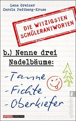 Nenne drei Nadelbäume: Tanne, Fichte, Oberkiefer: Die witzigsten Schülerantworten von Lena Greiner http://www.amazon.de/dp/3548375626/ref=cm_sw_r_pi_dp_KMV8vb0HV2NQA