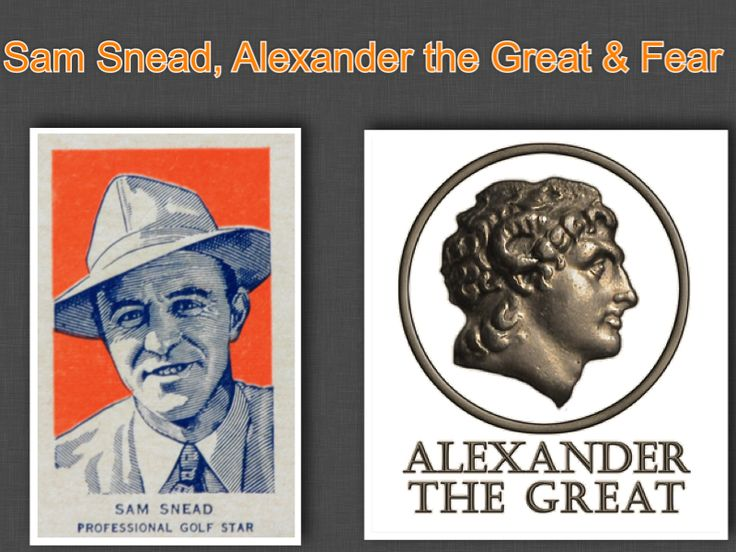 Sam Snead, Alexander the Great and Fear – Golf Aid Reviews