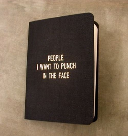 people i want to punch in the face...Punch, Blackbook, Little Black Book, The Face, Notebooks, So Funny, People, Burning Book, Big Book