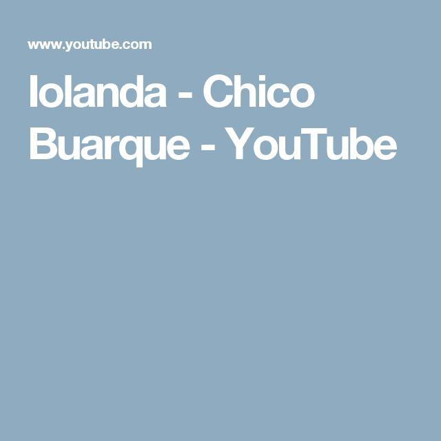Iolanda - Chico Buarque - YouTube