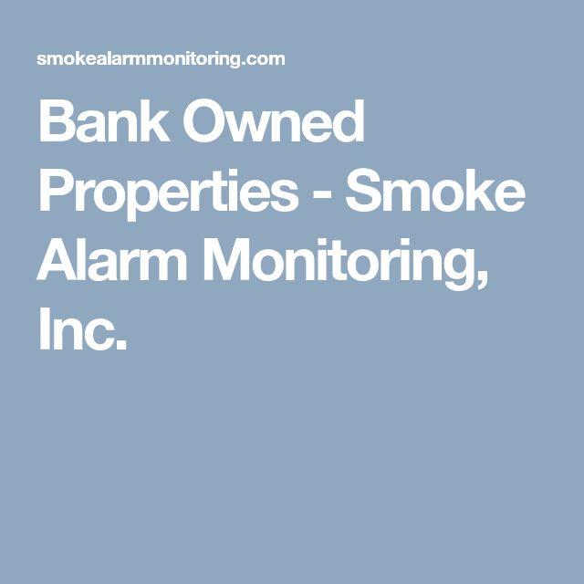 Bank Owned Properties - Smoke Alarm Monitoring, Inc.