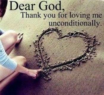 Cher Dieu,  Merci de m'aimer de manière inconditionnelle