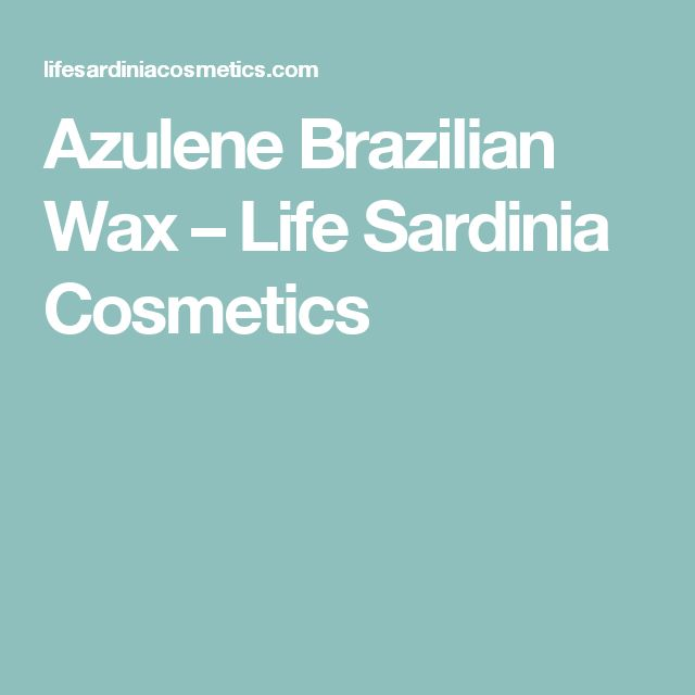 Azulene Brazilian Wax – Life Sardinia Cosmetics