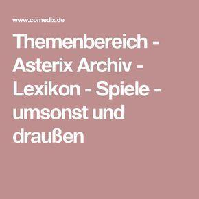Themenbereich - Asterix Archiv - Lexikon - Spiele - umsonst und draußen