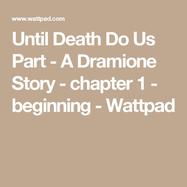 Until Death Do Us Part - A Dramione Story - chapter 1 - beginning - Wattpad