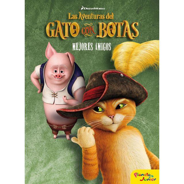Planeta Junior Las Aventuras Del Gato Con Botas Mejores Amigos Tapa Dura Gato Con Botas Gatos Mejores Amigos