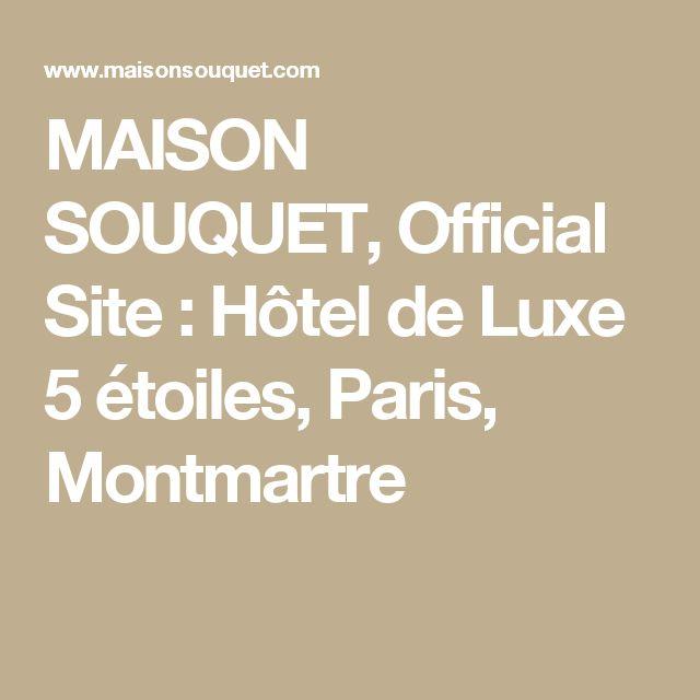 MAISON SOUQUET, Official Site : Hôtel de Luxe 5 étoiles, Paris, Montmartre