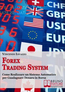 Come Realizzare un Sistema Automatico per Guadagnare Denaro in Borsa. #ebook #trading http://www.autostima.net/raccomanda/forex-trading-system-vincenzo-iavazzo/