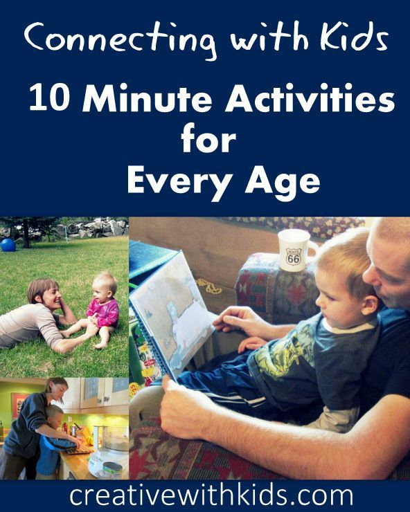 The Best Ways to Connect in Just 10 Minutes with Kids of All Ages - Keep this list of ideas.