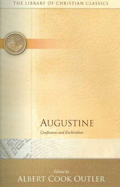 Augustine: Confessions And Enchiridion