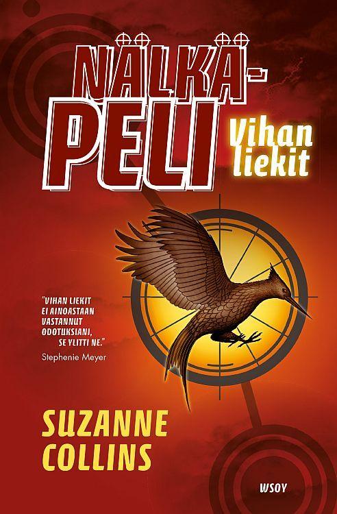 Nälkäpeli: Vihan liekit  (Nälkäpeli-trilogia, #2)   Suzanne Collins