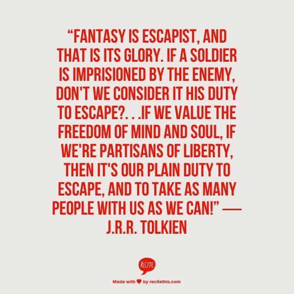 One of my favorite Tolkien quotes on writing.