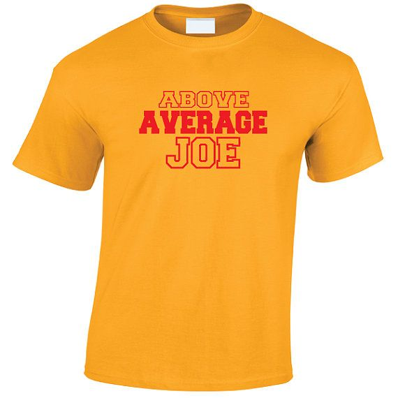 Above Average Joe T-Shirt inspired by the film Dodgeball and Average Joes Gym.