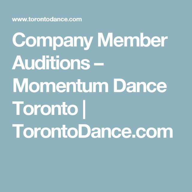 Company Member Auditions – Momentum Dance Toronto | TorontoDance.com